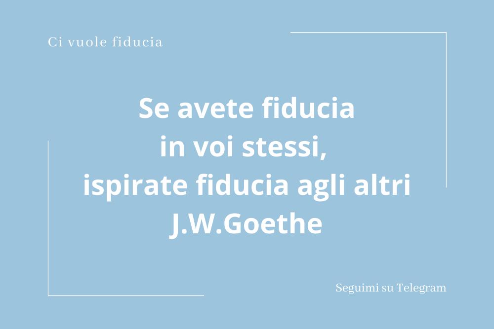 Slide con citazione di Goethe sulla fiducia in se stessi